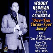 Woody Herman/Woody Herman & His Orchestra: One-Two-Three-Four Jump: Live A.F.R.S.