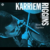 Karriem Riggins: Alone Together [Digipak]