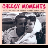 Various Artists: Cheesy Moments: Obscure Love Songs From the Era of Dreamboats and Petticoats