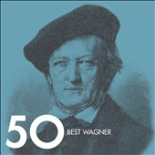50 Best Wagner [3 CDs]