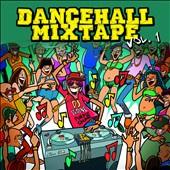 Various Artists: Dancehall Mixtape, Vol. 1