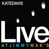 Kate Davis: Live At Jimmy Mak's