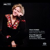 Folk Stories - Traditional folk songs and music by Brahms, Beethoven, Mahler, Britten, Respighi, Bart&oacute;k, Sibelius, and Vogel / Cora Burggraaf: mezzo-soprano