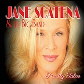 Jane Scatena: Jane Scatena & the Big Band: Strictly Taboo