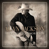 Alan Jackson: Precious Memories, Vol. 2 *
