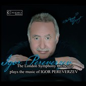 The Orchestral Music of Igor Pereverzev / Lee Reynolds, London SO; Maida Vale Singers