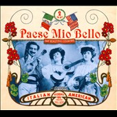 Various Artists: Paese Mio Bello (My Beautiful Country): Historic Italian American Recordings 1911-1939 [Box]