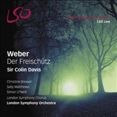 Weber: Der Freisch&uuml;tz; Christine Brewer, soprano; Sally Matthews, soprano; Simon O&#198;Neill, tenor
