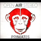 Open Air Stereo: Primates [Digipak] [5/20]