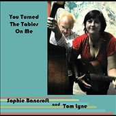 Tom Lyne/Sophie Bancroft: You Turned the Tables on Me