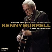Kenny Burrell: Special Requests (And Other Favorites): Live at Catalina's