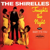 The Shirelles: Tonight's the Night/Baby It's You [Bonus Tracks]