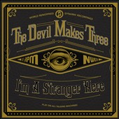 The Devil Makes Three: I'm a Stranger Here [Digipak] *