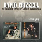 David Frizzell: The Family's Fine, But This One's All Mine!/On My Own Again *