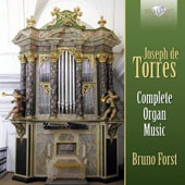 Joseph de Torres (c.1670-1738): Complete Organ Music / Bruno Forst, Organ of the Parish Church of Santa Quiteria, Albacete