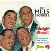 The Mills Brothers: Straight Ahead! The Songbook...the Energy...and the Blend
