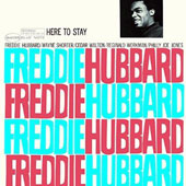 Freddie Hubbard: Here to Stay