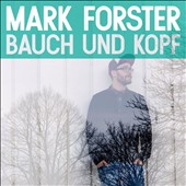 Mark Forster (Germany): Bauch und Kopf: Live Edition