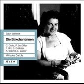 Egon Wellesz: Die Bakchantinnen, opera /  ORF Choir and Orchestra; Caridis