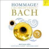 Hommage!: Carl Philipp Emanuel Bach: Sonatas arranged for trumpet and basso continuo / Matthias Hofs, piccolo trumpet; Christian Kunert, bassoon; Wolfgang Zerer, harpsichord