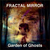 Fractal Mirror: Garden of Ghosts