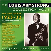 Louis Armstrong: The Louis Armstrong Collection, Vol. 1: The First Decade 1923-32