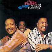 The Three Sounds: Hey There
