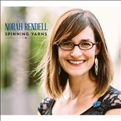 Norah Rendell: Spinning Yarns [Digipak]