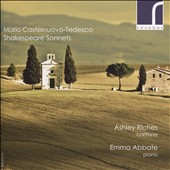 Mario Castelnuovo-Tedesco (1895-1968): Shakespeare Sonnets / Ashley Riches, baritone; Emma Abbate, piano
