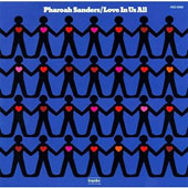 Pharoah Sanders: Love in Us All [Limited Edition]