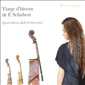 Schubert's Winter Journey / Judit Neddrmann, voice; Brossa String Quartet