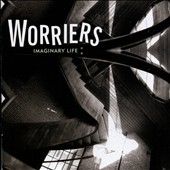 Worriers: Imaginary Life *