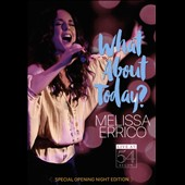 Melissa Errico (Vocals): What About Today?: Live at 54 Below