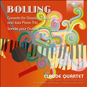 Claude Bolling (b. 1930): ?oncerto for Classical Guitar and Jazz Piano Trio; Guitar Sonata / Duilio Meucci, guitar; Claude Quartet