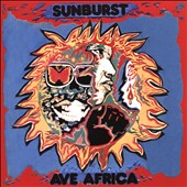 Sunburst (Tanzania): Ave Africa: The Complete Recordings 1973-1976