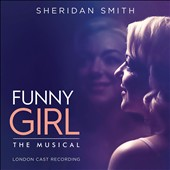 Sheridan Smith: Funny Girl [2016 London Cast Recording]