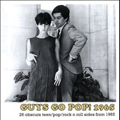 Various Artists: Guys Go Pop! 1965: 26 Obscure Teen/Pop/Rock 'n' Roll Sides From 1965