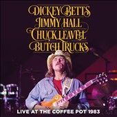 Chuck Leavell/Dickey Betts/Jimmy Hall/Butch Trucks: Live at the Coffee Pot, 1983 *
