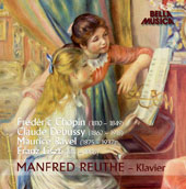 Mandred Reuthe Plays Chopin, Debussy, Ravel, Liszt / Manfred Reuthe, piano