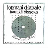 Ballaké Sissoko/Toumani Diabaté: New Ancient Strings