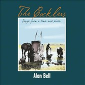 Alan Bell: Cocklers: Songs From a Time and Place