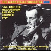 Glenn Miller: Live from the Meadowbrook Ballroom, Vol.. 2