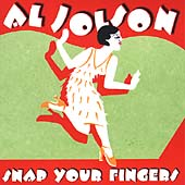 Al Jolson: Snap Your Fingers