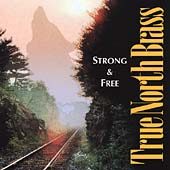 Strong and Free / True North Brass