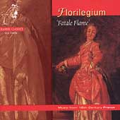 Fatale Flame - Music of the 18th Century France /Florilegium