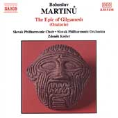 Martinu: Epic of Gilgamesh / Kosler, Kusnjer, Margita, et al