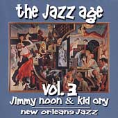 Kid Ory/Jimmie Noone/Louis Armstrong: The Jazz Age, Vol. 3: New Orleans Jazz