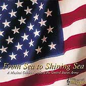The United States Army Band/The United States Army Field Band/The United States Military Academy Band: From Sea to Shining Sea