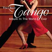 Various Artists: The Best Tango Album in the World, Ever!
