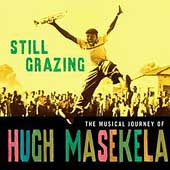 Hugh Masekela: Still Grazing